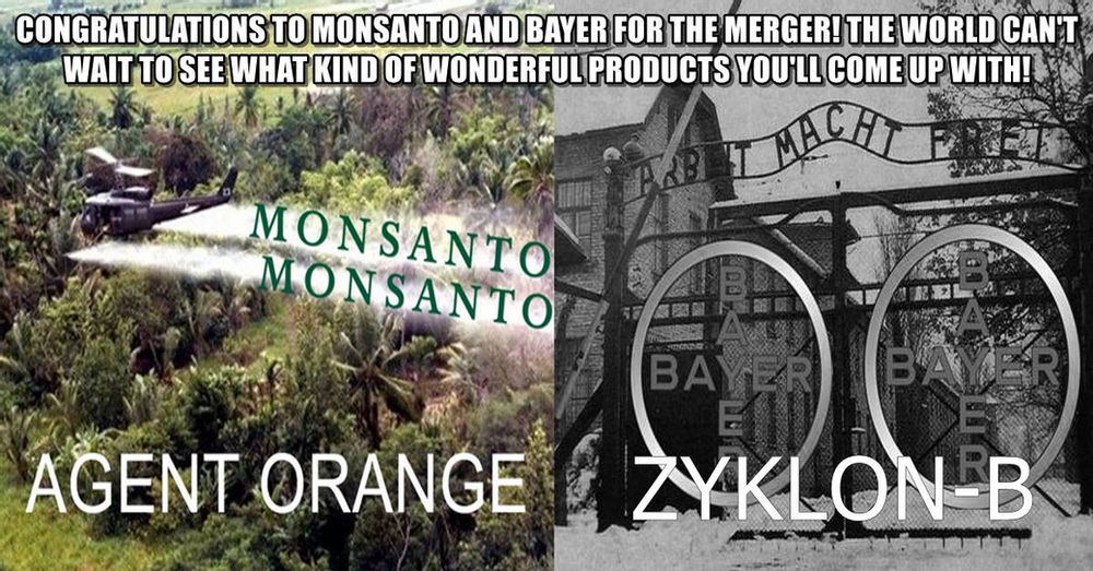 Bayer, the German company that manufactured Zyklon-B, will merge with Monsanto, the US company that